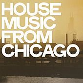 House Music from Chicago de Various Artists