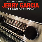 Jerry Garcia - The Record Plant Broadcast (Live) by Jerry Garcia