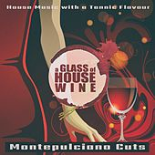 A Glass of House Wine - Montepulciano Cuts by Various Artists