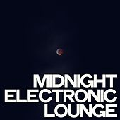 Midnight Electronic Lounge by Various Artists