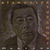 Testimonio III Rastros de Atahualpa Yupanqui