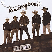 Thick N' Thin by Roundabout