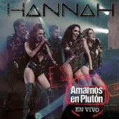 Amarnos en Plutón (En Vivo) by Hannah