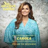 You Are the Beginning von Carola