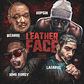 Leather Face (feat. King Gordy & Lazarus) de Bizarre