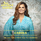 The Day I Die (I Want You to Celebrate) von Carola