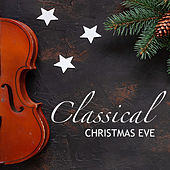 Classical Christmas Eve von Various Artists