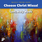 Choose Christ 2020: Lent, Holy Week de Various Artists