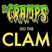 The Cramps - Do The Clam de The Cramps