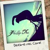 Dreams Will Come by Phillip Fox