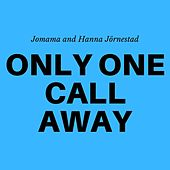 Only One Call Away (Cover) de Jo Mama