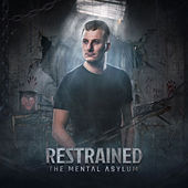 The Mental Asylum de Restrained