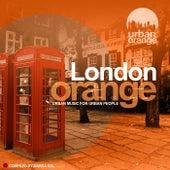 London Orange (Urban Music for Urban People) by Various Artists