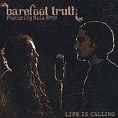 Life is Calling- Special Edition: Featuring Naia Kete by Barefoot Truth