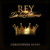 Rey De Las Alturas by Christopher Henry
