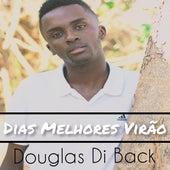 Dias Melhores Virão by Douglas Di Back