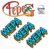 Wepa Wepa Wepa von Pepe G