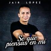 Se Que Piensas En Mi by Jair Lopez