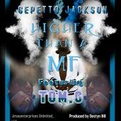 Higher Than a MF de Gepetto Jackson