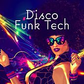 Disco Funk Tech by Various Artists
