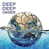 Deep Deep Under: Deep House Around the World de Various Artists