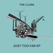 Just Too Far EP von The Claim