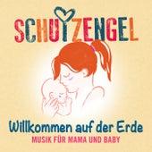 Willkommen auf der Erde (Musik für Mama und Baby) by SchutzEngel