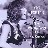 Cici Porter Sings The Country Songs Of Roy Ownbey by Cici Porter