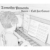 Karen - Call for Cancer di Tomothy