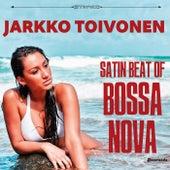 Satin Beat of Bossa Nova de Jarkko Toivonen