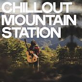 Chillout Mountain Station di Various Artists