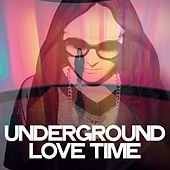 Underground Love Time by Various Artists