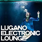 Lugano Electronic Lounge di Various Artists