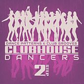 Clubhouse Dancers - Step. 2 by Various Artists