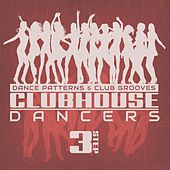 Clubhouse Dancers - Step. 3 von Various Artists