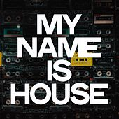 My Name Is House de Various Artists