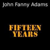 Fifteen Years de John Fanny Adams