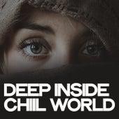 Deep Inside Chiil World von Various Artists