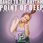 Dance to the Rhythm Point of Deep by Various Artists