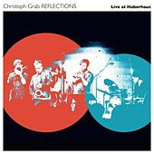 Reflections (Live at Haberhaus) de Christoph Grab