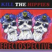 Erectospective by Kill the Hippies