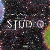STUDIO (feat. Young Thug & Gunna) by Kid Rootz