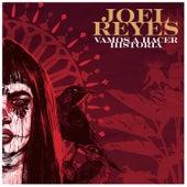 Vamos a Hacer Historia de Joel Reyes