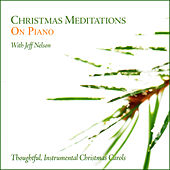 Christmas Meditations on Piano (Wholehearted Worship) by Jeff Nelson