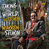 Taking the World, By Storm by Warren Storm