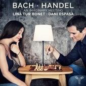 Bach & Handel: An Imaginary Meeting by Lina Tur Bonet