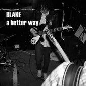 A Better Way by Blake