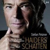 Haiders Schatten (An der Seite von Europas erfolgreichstem Rechtspopulisten) von edition a Hörbücher