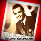 Guitarra, Guitarra Mia von Hugo Del Carril