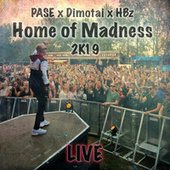 Home of Madness 2K19 (Live Version) von Pase
